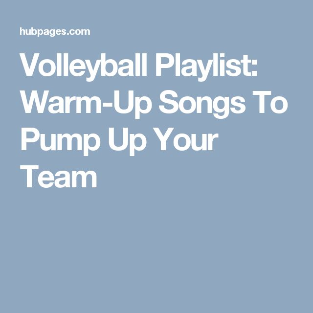 Volleyball Playlist: Warm-Up Songs To Pump Up Your Team