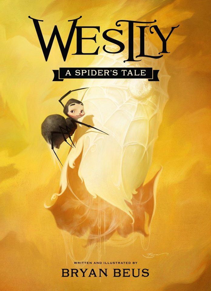 Mythical Books: Westly: A Spiders Tale by Bryan Beus