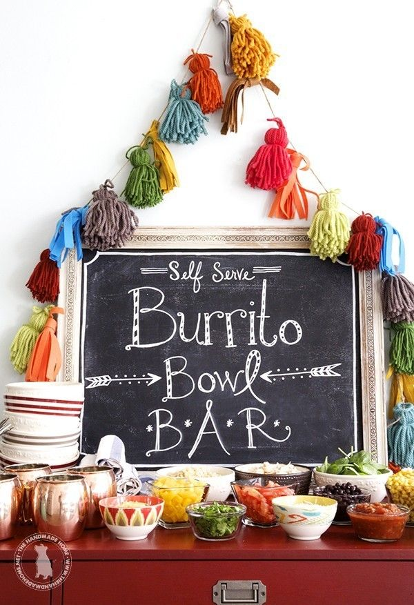 Party idea: DIY burrito bar. Guests can choose from a variety of toppings to suit their tastes. Chalkboard sign