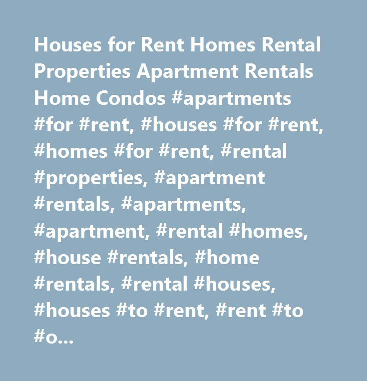 Houses for Rent Homes Rental Properties Apartment Rentals Home Condos #apartments #for #rent, #houses #for #rent, #homes #for #rent, #rental #properties, #apartment #rentals, #apartments, #apartment, #rental #homes, #house #rentals, #home #rentals, #rental #houses, #houses #to #rent, #rent #to #own #homes, #condos #for #rent, #condo #rentals, #rent #houses, #rent #homes, #section #8, #section #8 #housing, #pet #friendly…