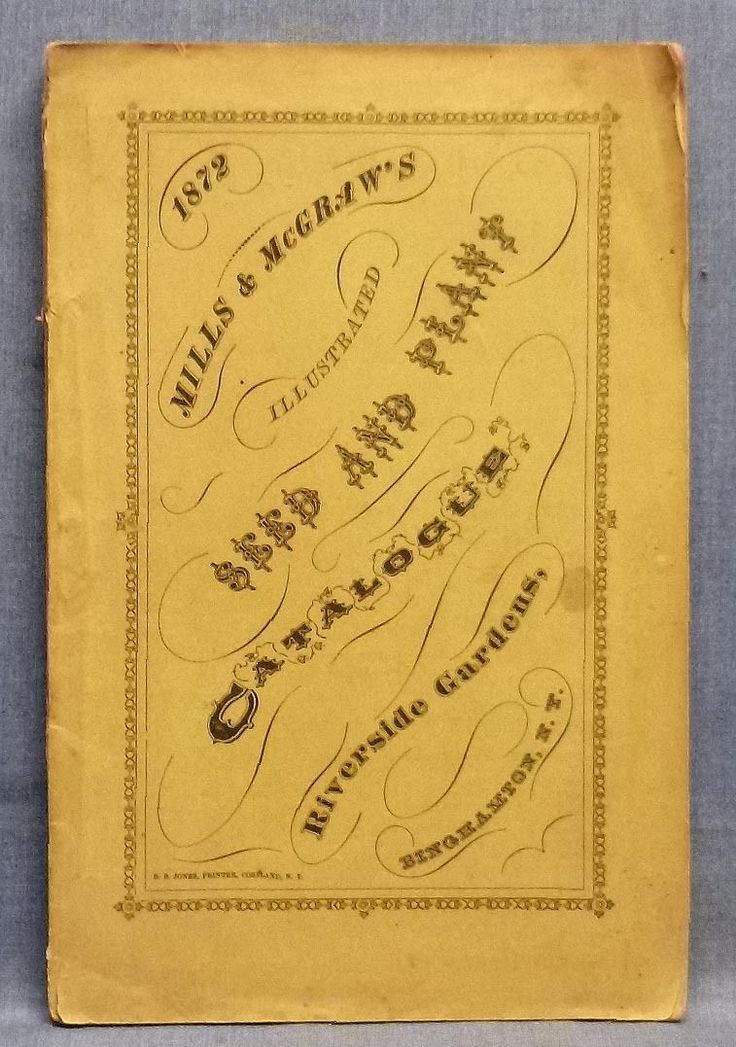 (Gardening) 1872 CATALOGUE OF FLOWER AND VEGETABLE SEEDS / Spring Flowering Bulbs,Green-House And Bedding Plants, Ornamental Shrubbery, Small Fruits &c. For Sale By (M. H.) Mills & (D. C.) McGraw, Riverside Gardens, Binghamton, N.Y. Cortland, N.Y., Cortland County Democrat Steam Presses, 1872.   eBay!