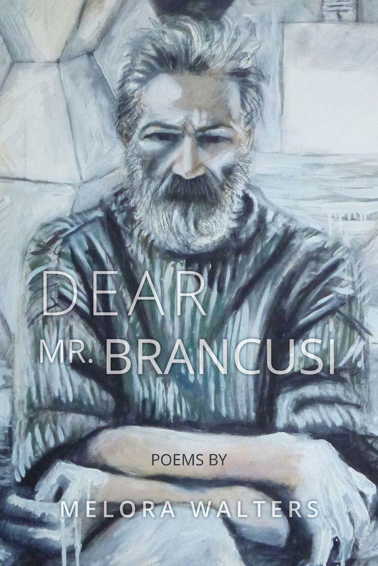 Dear Mr. Brancusi by Melora Walters