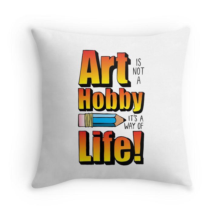 Throw Pillow - Art Is Not A Hobby #popart #homedecor #redbubble
