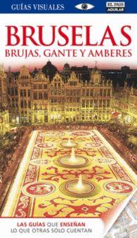 BRUSELAS BRUJAS GANTE Y AMBERES GUIAS VISUALES Guía de Viajes, guía turística