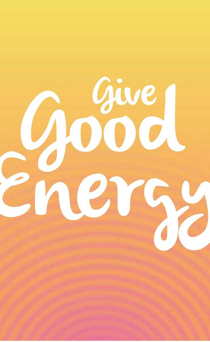 Give Good Energy!