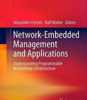Network-Embedded Management And Applications: Understanding Programmable Networking Infrastructure PDF