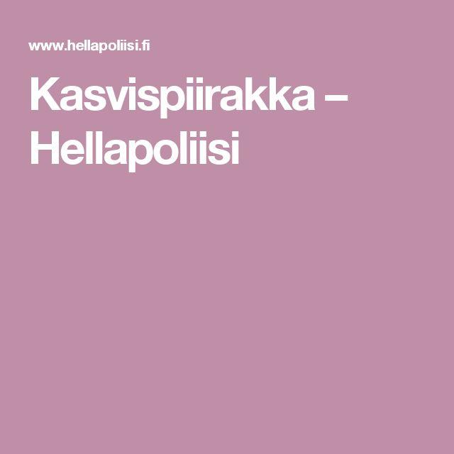 Kasvispiirakka – Hellapoliisi
