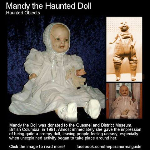 Mandy the haunted doll, said to tap the glass of her display case when she gets bored