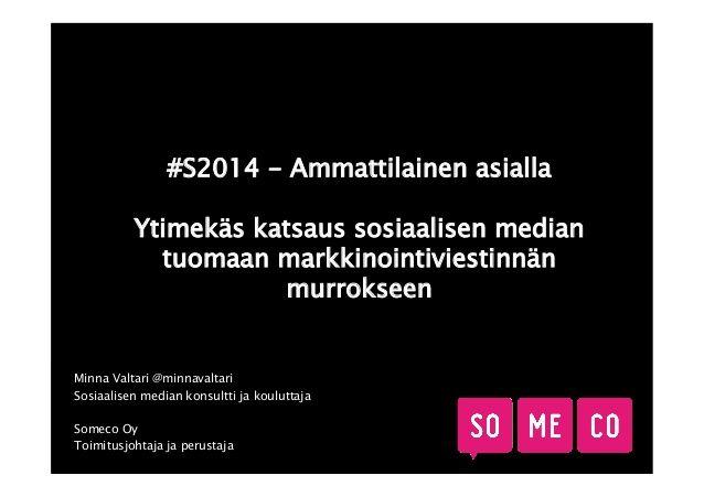 Minna Valtarin puheenvuoro Sihteeriyhdistyksen tapahtumassa #S2014 - Ammattilainen asialla 4.-5.4.2014 Vanajanlinnassa!