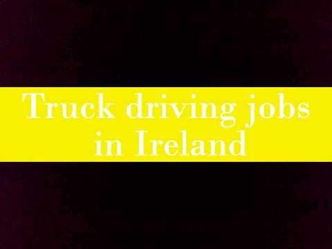 Truck driving jobs in Ireland