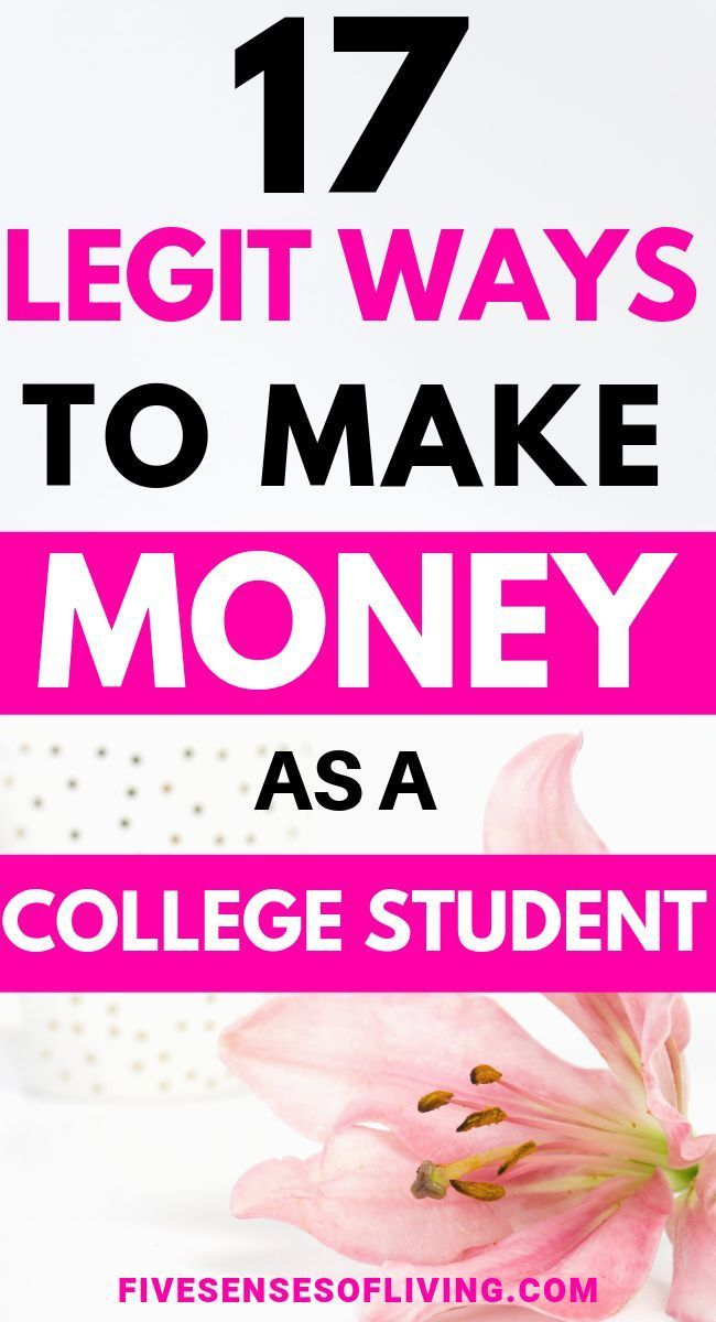 17 Legit And Easy Ways For College Students To Make Money – Make Money