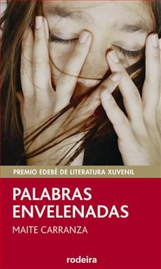 Maite Carranza: Palabras envelenadas. Proxecto Lector en http://www.planlector.com/ficha_libro.asp?id=2922&idioma=5