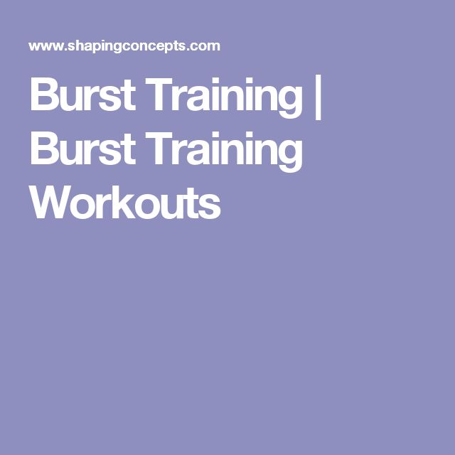 Burst Training | Burst Training Workouts