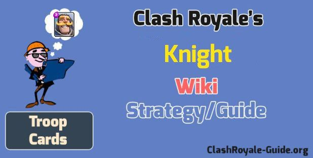 Clash Royale Knight: Wiki & Strategy, Guide