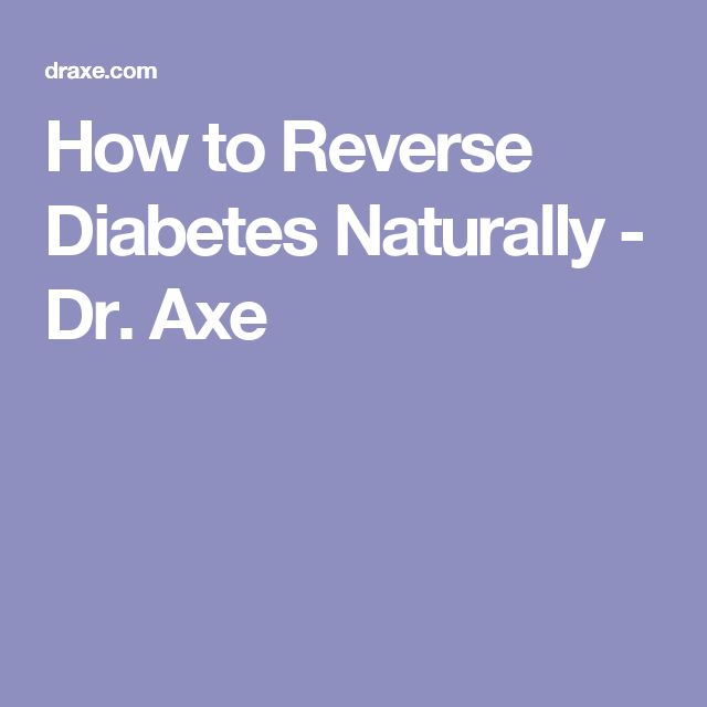 How to Reverse Diabetes Naturally...In 30 Days or Less - DrAxe.com