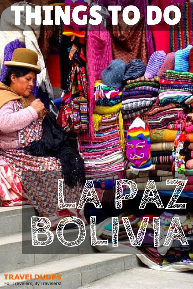 Top 3 Things To Do in La Paz, Bolivia | There is no question that La Paz, Bolivia is one of the most scenic cities in the entire world | Travel Dudes Social Travel Community