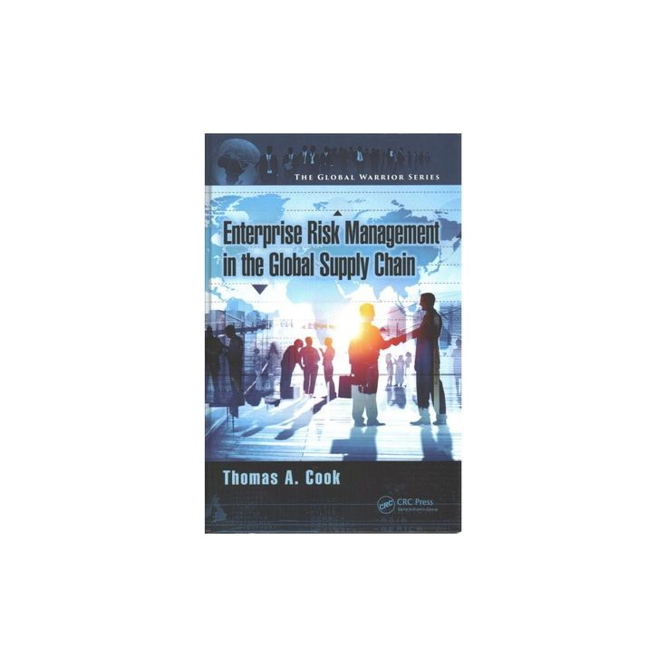 Enterprise Risk Management in the Global Supply Chain (Hardcover) (Thomas A. Cook)