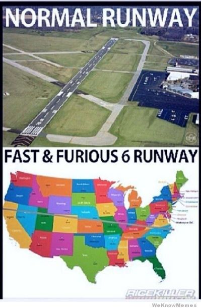 WeKnowMemes - http://weknowmemes.com/2013/05/normal-runway-vs-fast-and-furious-runway/