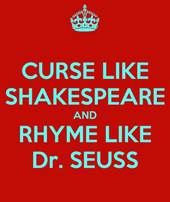Curse like Shakespeare: Calm, Truth, Drseuss, Curse, Dr. Seuss, Shakespeare