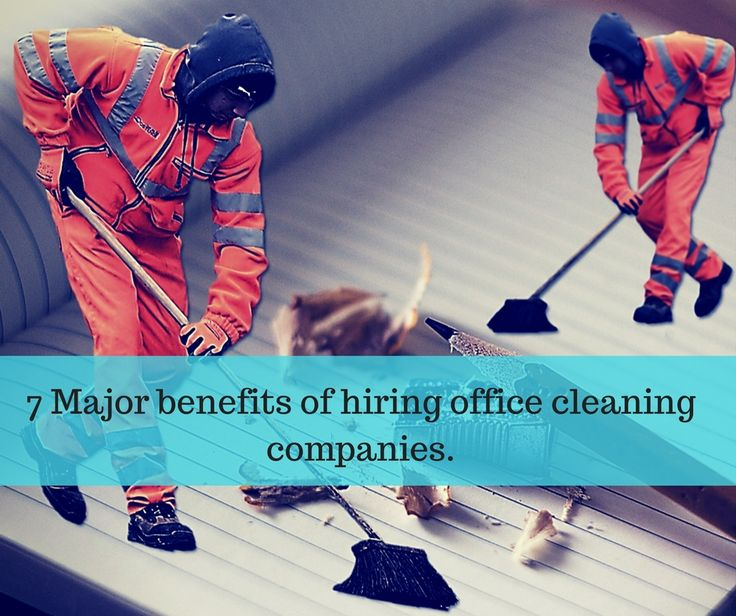 7 Major benefits of hiring office cleaning companies. #OfficeCleaning #CleaningServices