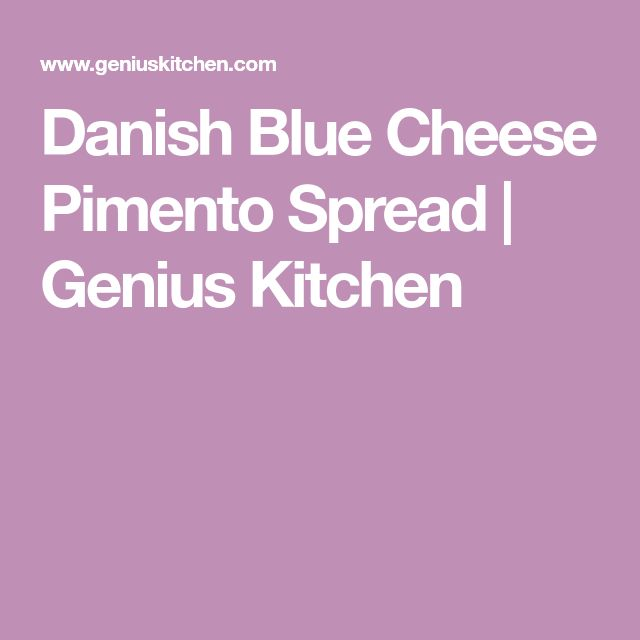 Danish Blue Cheese Pimento Spread | Genius Kitchen