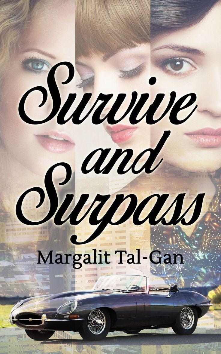 Survive And Surpass By Margalit Talgan Dramatic Women's Fiction Free!  Http · Free Ebooksfiction