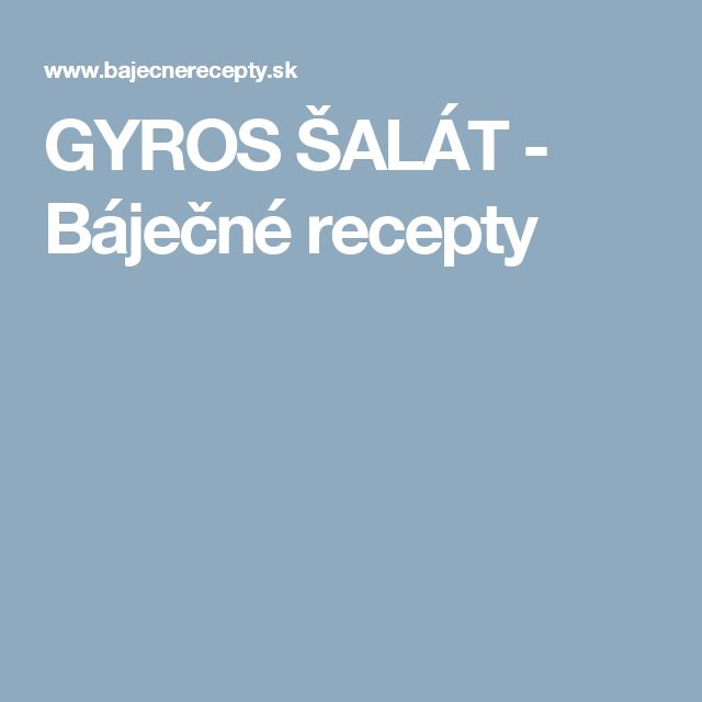 GYROS ŠALÁT - Báječné recepty