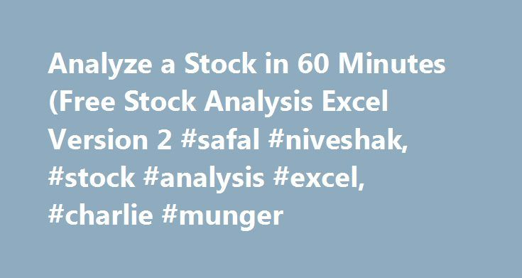 Analyze a Stock in 60 Minutes (Free Stock Analysis Excel Version 2 #safal #niveshak, #stock #analysis #excel, #charlie #munger http://boston.remmont.com/analyze-a-stock-in-60-minutes-free-stock-analysis-excel-version-2-safal-niveshak-stock-analysis-excel-charlie-munger/  # Analyze a Stock in 60 Minutes (Free Stock Analysis Excel Version 2.0) A few readers have accused me in the past of being a sadist who wants them to do the dirty work of analyzing companies on their own, instead of simply…