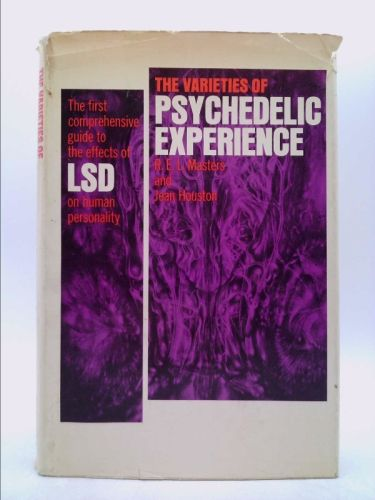 The Varieties of Psychedelic Experience: The First Comprehensive Guide to the Effects of LSD on Human Personality