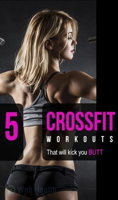 5 CrossFit Workouts That Will Kick Your Butt.