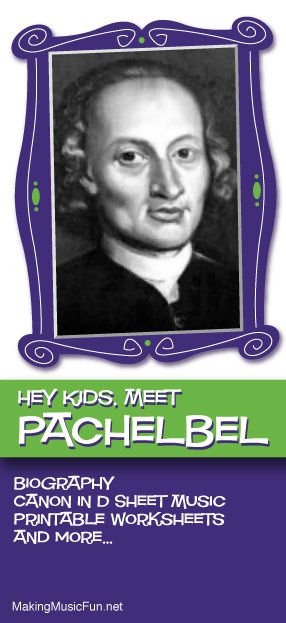 Hey Kids, Meet Johann Pachelbel | Composer Biography and Lesson Resources - http://www.makingmusicfun.net/htm/f_mmf_music_library/hey-kids-meet-johann-pachelbel.htm