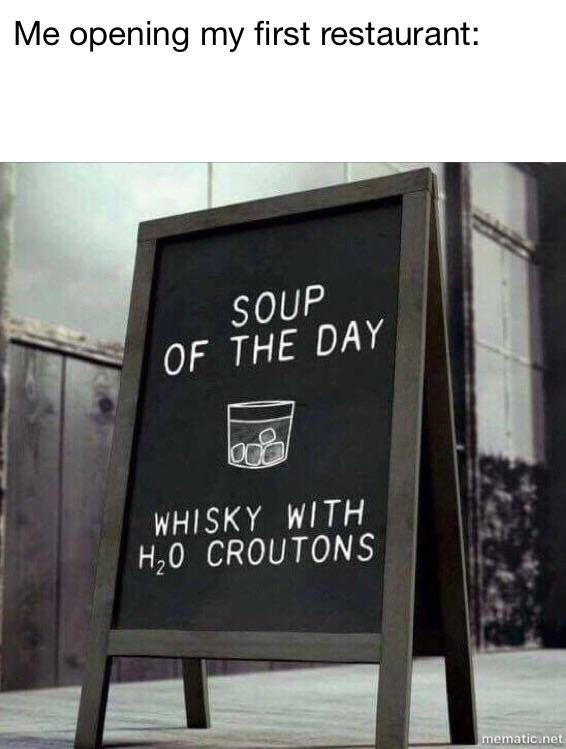 funny Soup of the day Whisky
