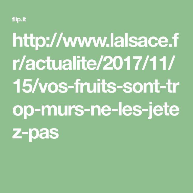 http://www.lalsace.fr/actualite/2017/11/15/vos-fruits-sont-trop-murs-ne-les-jetez-pas