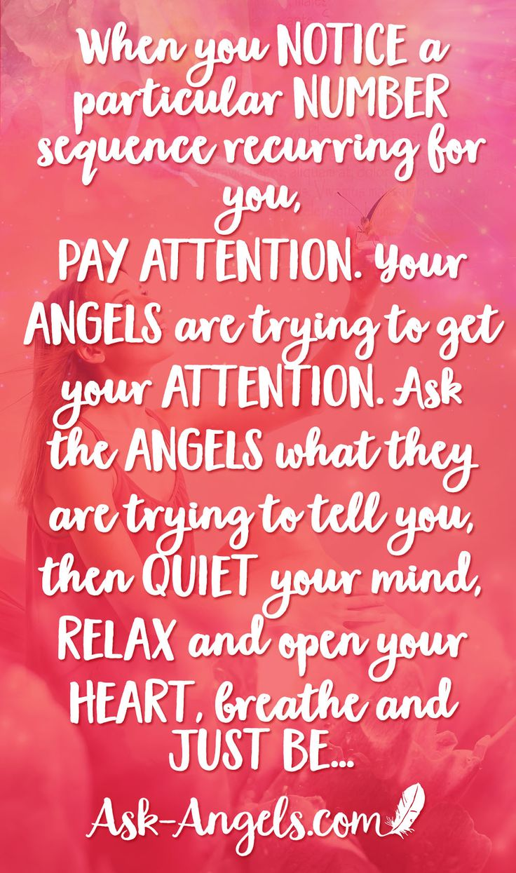 When you notice a particular number sequence recurring for you, pay attention. Your angels are trying to get your attention. Ask the angels what they are trying to tell you, then quiet your mind, relax and open your heart, breathe and just be…