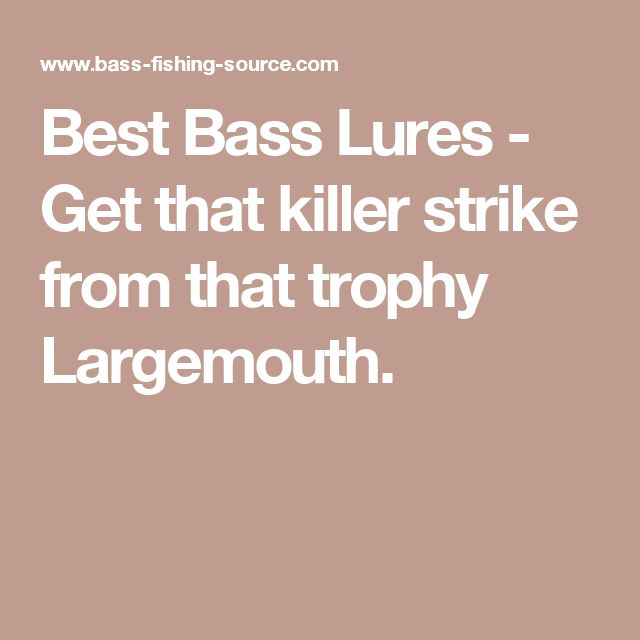 Best Bass Lures - Get that killer strike from that trophy Largemouth.