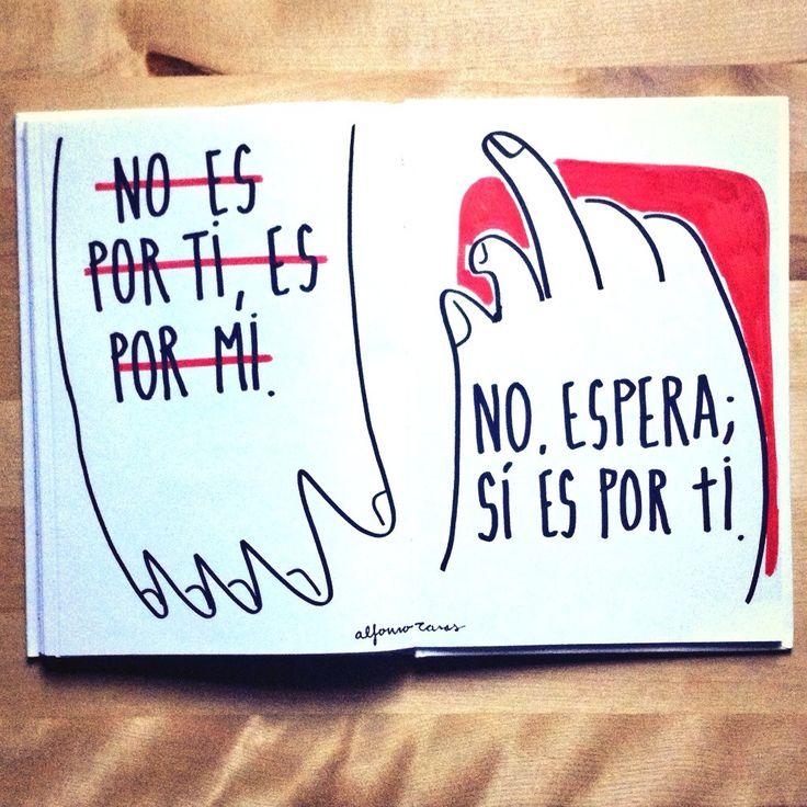 No, espera; si es por ti. (Alfonso Casas)