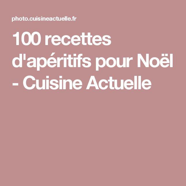 100 recettes d'apéritifs pour Noël - Cuisine Actuelle