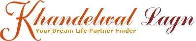 """Khandelwallagn.com is an free Khandelwal Matrimony site for khandelwals to search their life partner all around world and specially india in khandelwals. Khandelwallagn.com offers a wide range of search options – """"Age Range"""", """"Mother Tongue"""", """"gotra"""", """"Country"""", """"State"""", """"City"""", """"Occupation"""", """"Marital Status"""", """"Education"""", """"Height"""", """"Veg/Non-Veg"""", """"Special Physical Characteristics"""",  """"Horoscope"""", """"Complexion"""", """"Children"""", """"Body Type"""","""