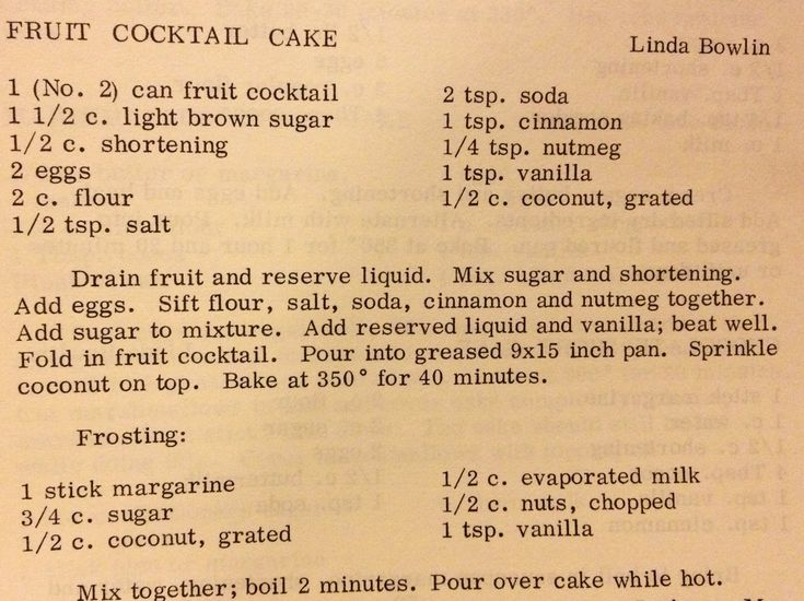 Aunt Linda's fruit cocktail cake...Yep..Another one of my favorite cakes. This is one of those foods that we used to get for lunch at school.