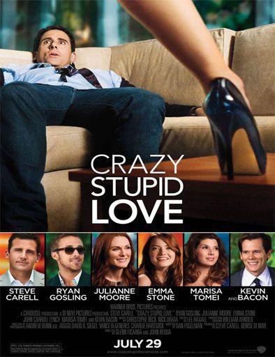 Poster de Crazy, Stupid, Love (Loco y estúpido amor) comedia romántica divertida inolvidable.