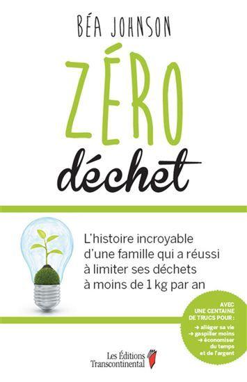 Zéro déchet : l'histoire incroyable d'une famille qui a réussi à limiter ses déchets à moins de 1 kg par an - BÉA JOHNSON