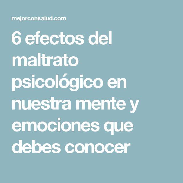 6 efectos del maltrato psicológico en nuestra mente y emociones que debes conocer