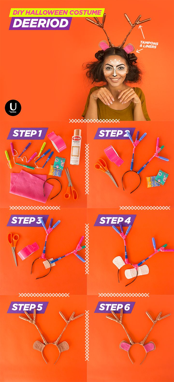 Doe-Em-Gee. Antlers made out of U by Kotex Click® and Sleek® tampons?! This DIY deer Halloween costume is as awesome as it is cray.   1.Gather Supplies 2.Duct tape the tampon applicators together into 2 antlers.  3.Tape antlers to the headband. 4.Attach liners to headband by removing backing and folding over. 5.Spray paint the whole thing bronze. 6.Add some pink felt for the ears.  Peep our other pin for the Halloween make-up tutorial! And click the image for a free tampon sample.