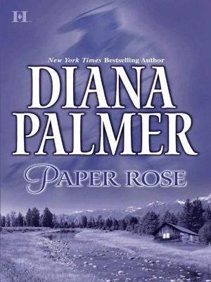 My favourite cheesy romance novel - Diana Palmer's 'Paper Rose'