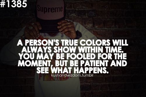 You Think You Know Someone   True! Just when you think you truly know someone, their TRUE colors ...