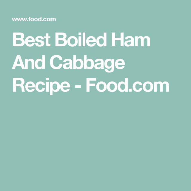 Best Boiled Ham And Cabbage Recipe - Food.com