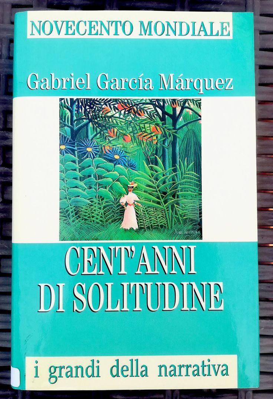 Cent'anni di solitudine -Gabriel Garcia Marquez-