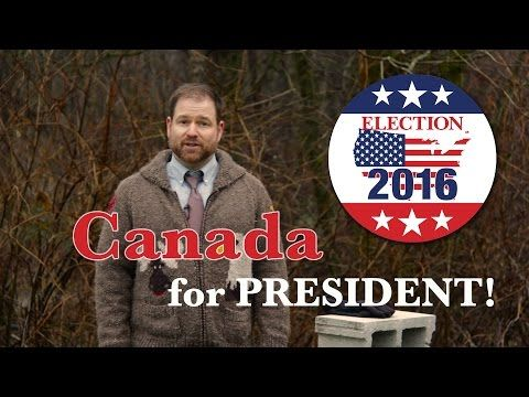 Hilarious Skit: Why Canada Should Be Elected US President in 2016