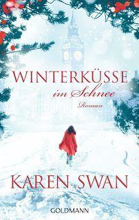 ~*Book Lounge-Lesegenuss*~: || Rezension || Winterküsse im Schnee - Karen Swan...