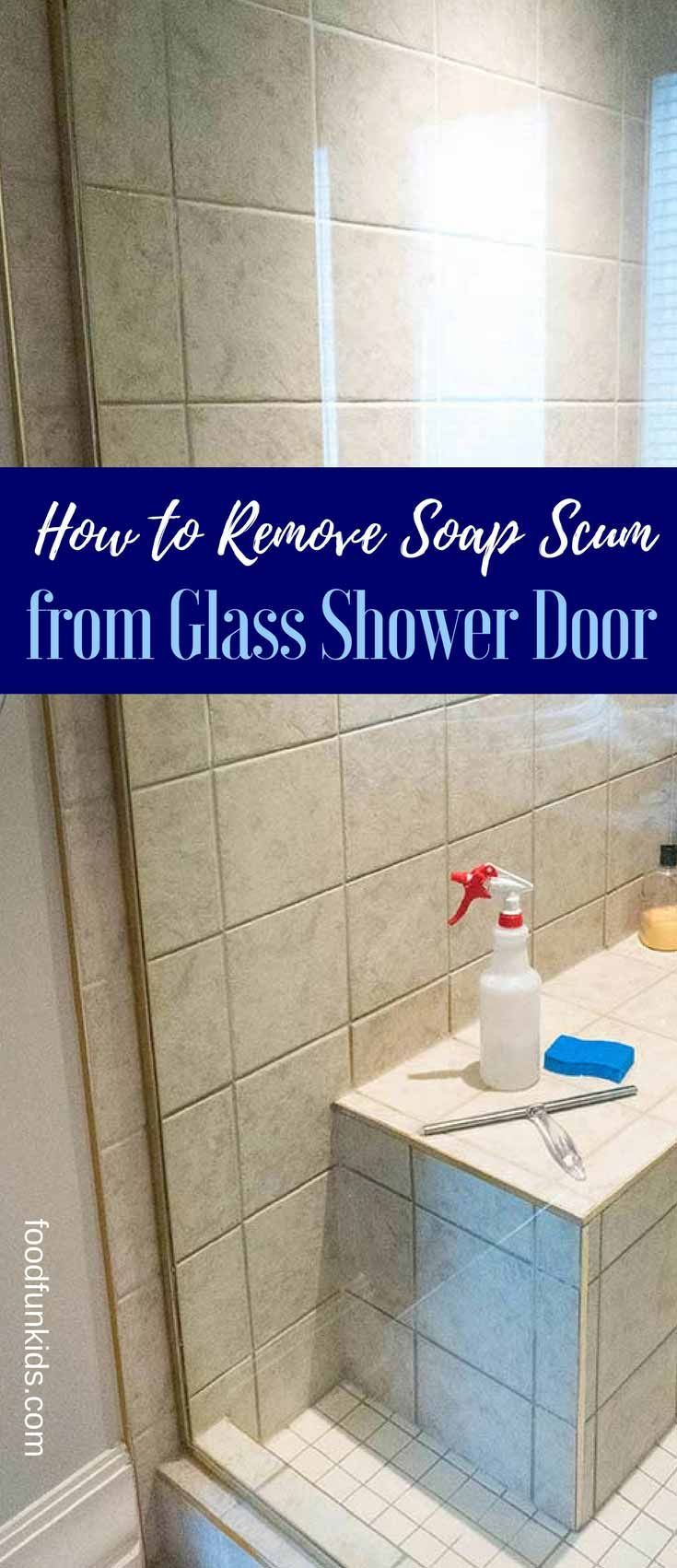 How To Remove Soap Scum From Glass Shower Door Food Fun Kids Cleaning Glass Shower Doors Shower Doors Glass Shower Doors